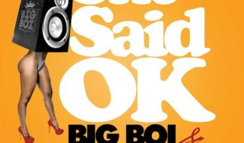 Big-Boi-She-Said-Ok