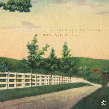 nostalgia 77 : A journey too fa Musikplease