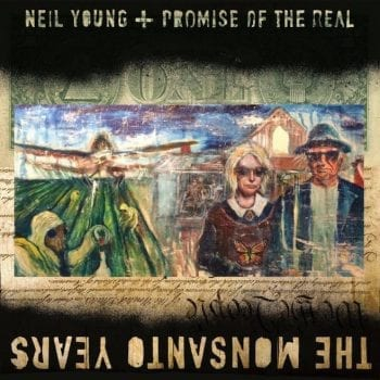 Neil Young,The Monsanto Years