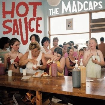 Hot sauce the Madcaps cover