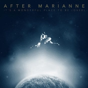 After Marianne, It's A Wonderful Place To Be (Over), cover