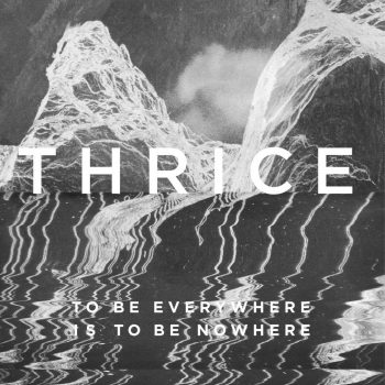 Thrice to be everywhere is to be nowhere