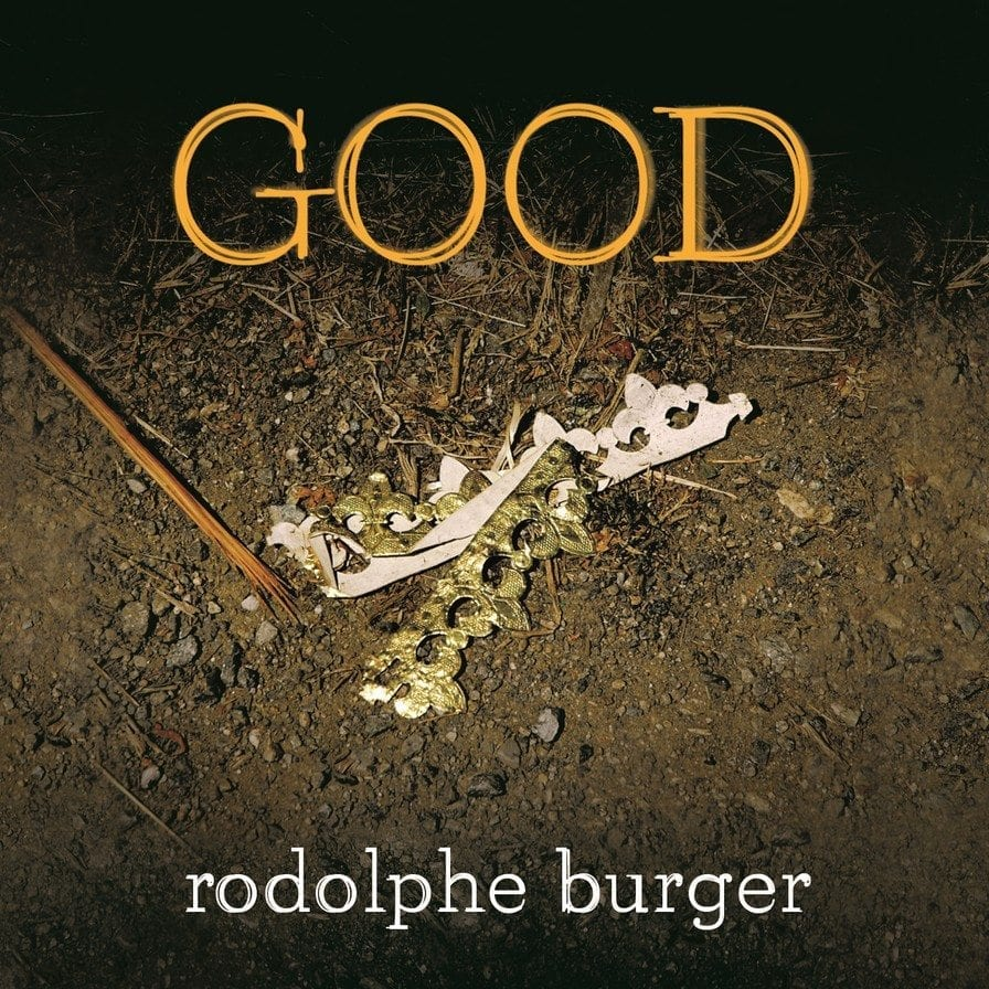 rodolphe burger,good
