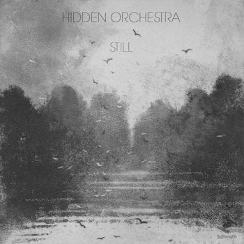Hidden Orchestra, Still, single, cover
