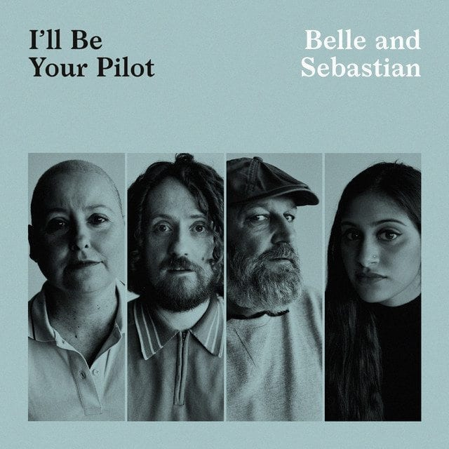 Belle And Sebastian,I'll Be Your Pilot