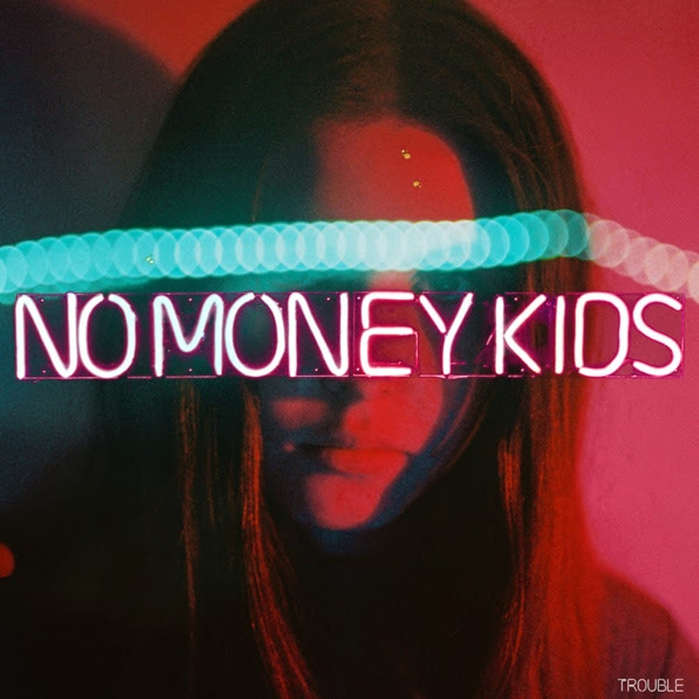 No Money Kids, Trouble, cover