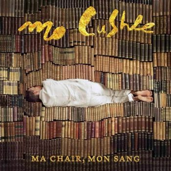 Mo Cushle, Ma Chair Mon sang, cover