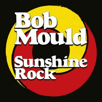 Bob Mould, Sunshine Rock