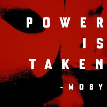 moby,power is taken