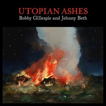 Bobby Gillespie and Jehnny Beth, Utopian Ashes, cover